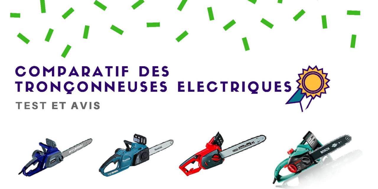 Tronçonneuse électrique : Test et comparatif des modèles 2019