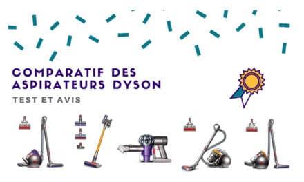 Comparatif des meilleurs modèles d'aspirateurs Dyson