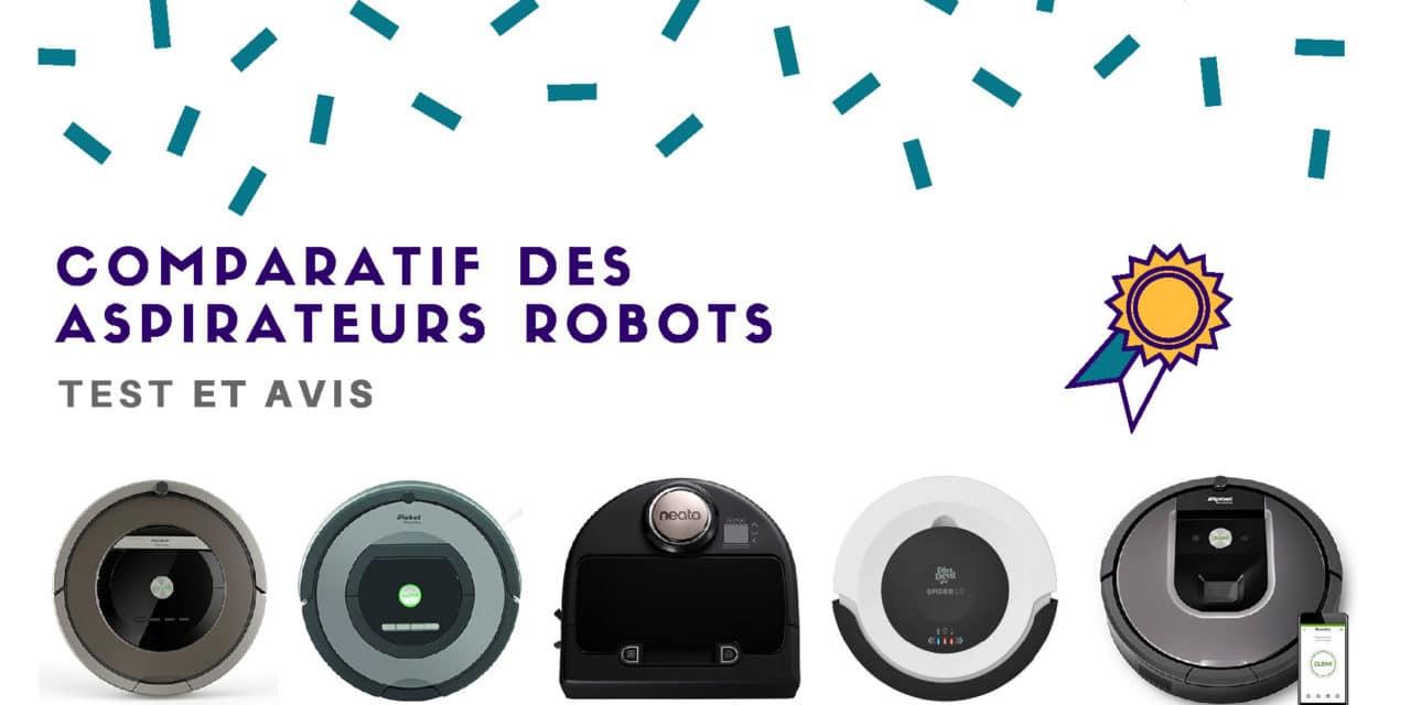 Aspirateur Robot : Comparatif, Test et Avis 2019