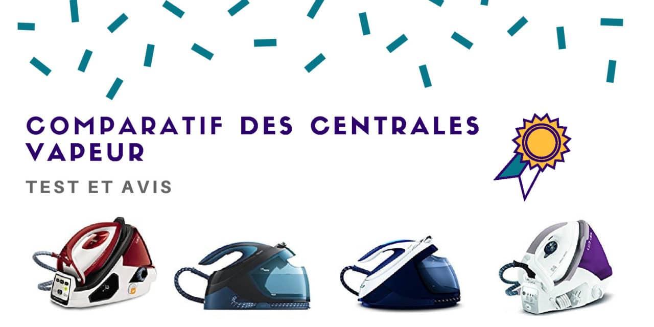 Centrale vapeur : Avis et comparatif des meilleurs modèles 2019