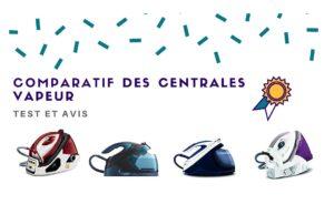 Centrale vapeur : Avis, promo et comparatif des meilleurs modèles 2019