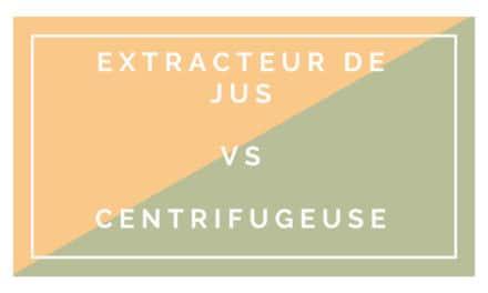 Centrifugeuse ou extracteur de jus : quelles différences ?