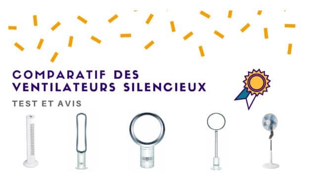 Ventilateurs silencieux : Comparatif et avis des meilleures références