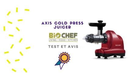Biochef Axis Cold Press Juicer  : Test et Avis sur cet extracteur