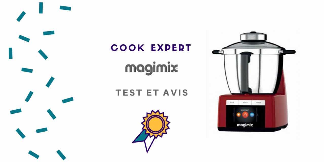 Cook Expert Magimix  : Vrai test et Avis sur ce robot cuiseur