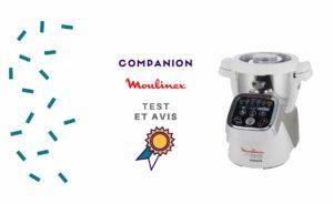 Companion Moulinex  : Vrai test et Avis sur ce robot cuiseur