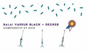 Balai vapeur Black & Decker : notre TOP 3