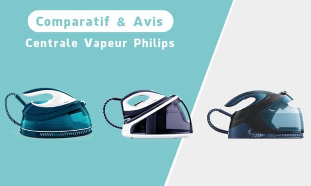 Centrale vapeur Philips : Comparatif et avis sur cette gamme
