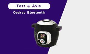 Cookeo Bluetooth : Notre avis complet sur le modèle Connect YY2942FB
