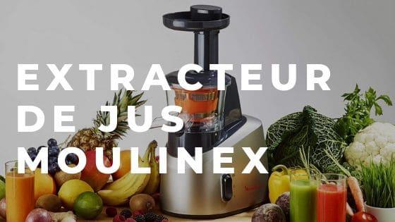 extracteur de jus moulinex