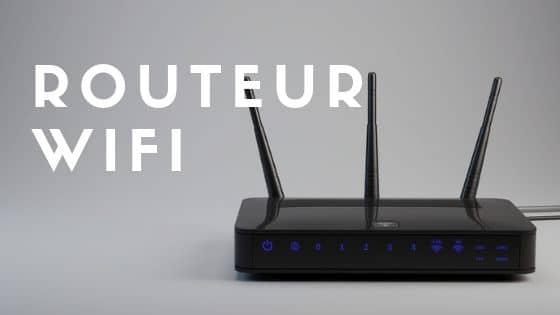 Routeur wifi : notre comparatif complet avec guide d'achat