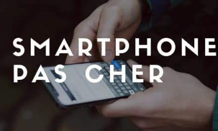 Smartphone pas cher : guide d'achat