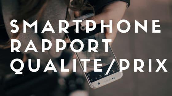 smartphone qualite prix